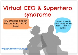 Business English lesson plan delegate ceo superhero syndrome