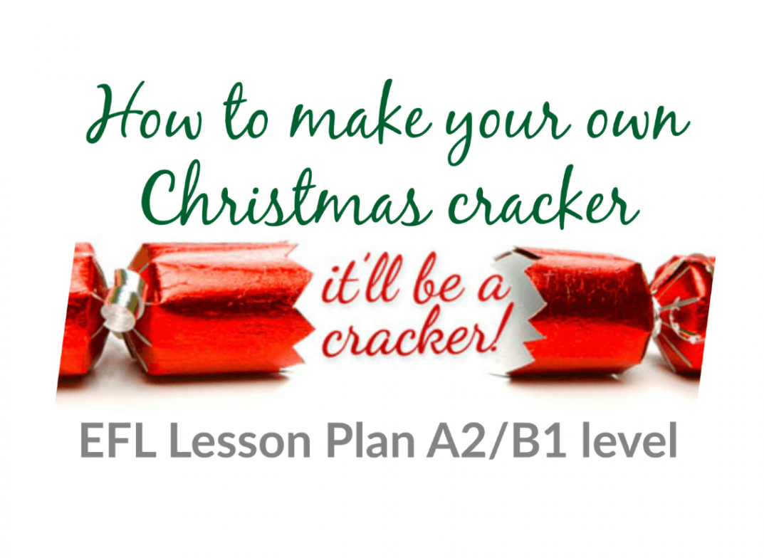 how to make your own christmas cracker english lesson plan with videos for esl efl teachers